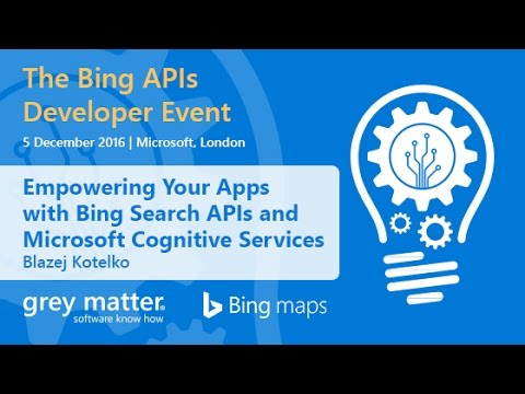 Empowering your Apps with Bing Search APIs and Microsoft Cognitive Services - Blazej Kotelko