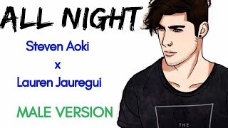 All Night - Steven Aoki x Lauren Jauregui (Male Version)