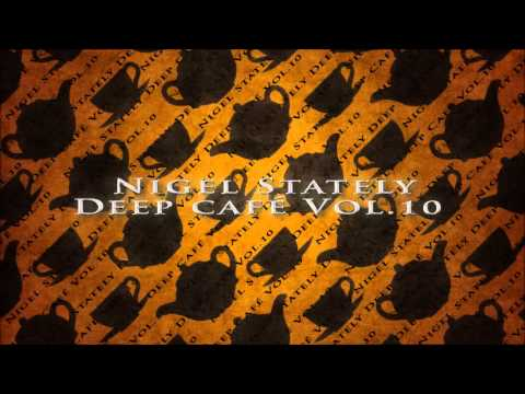 Nigel Stately   Deep Café Vol 10