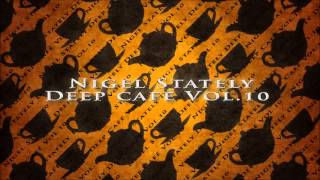 Nigel Stately   Deep Café Vol 10