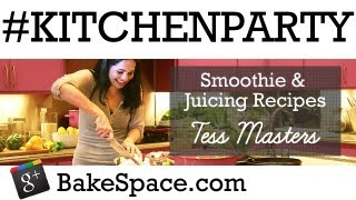 Smoothie & Juicing Recipes & Tips With Tess Masters Of Blender Girl #kitchenparty