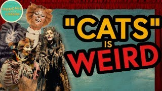 """Cats"" is a Weird Musical"