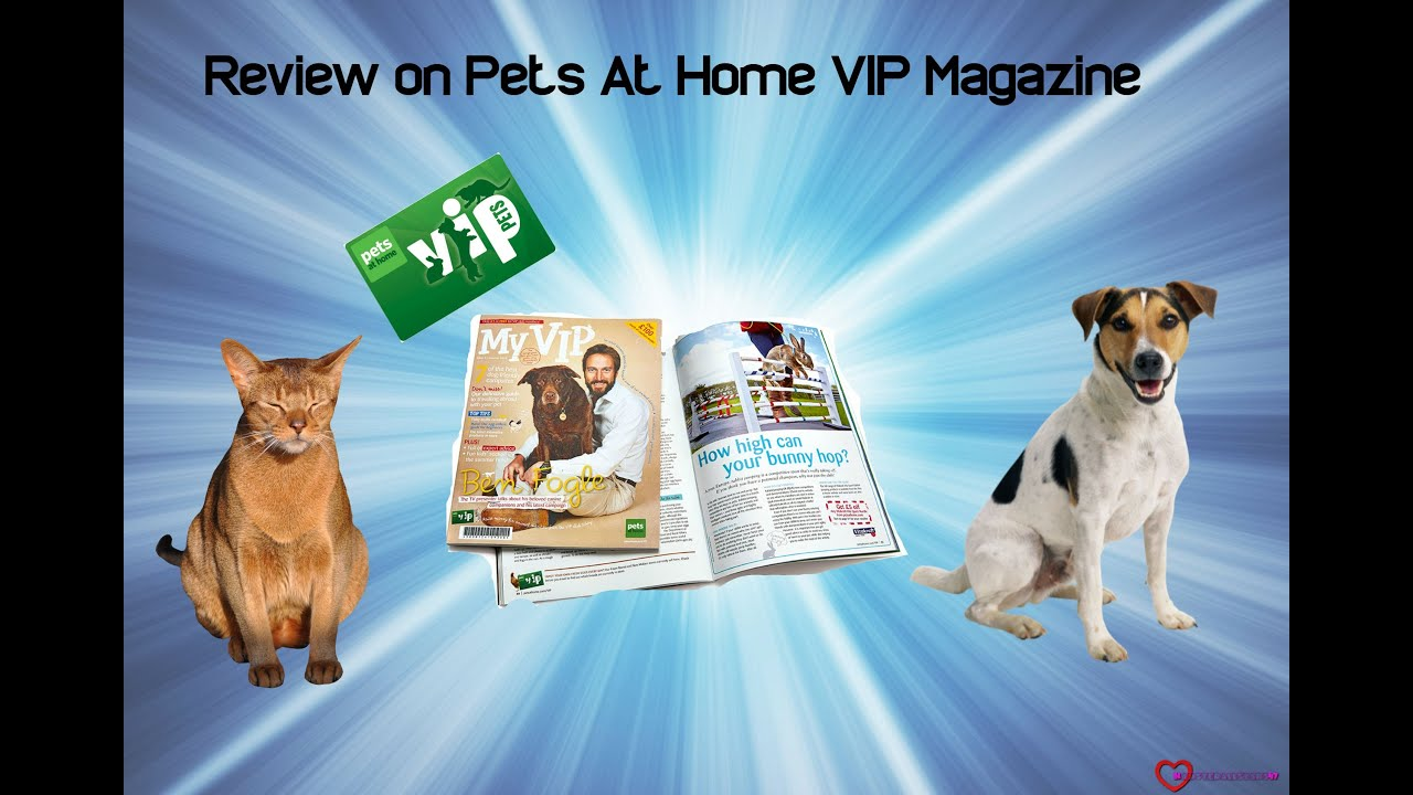 Pets At Home My Vip Magazine Review
