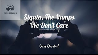 Sigala, The Vamps - We Don't Care [Bass Boosted]