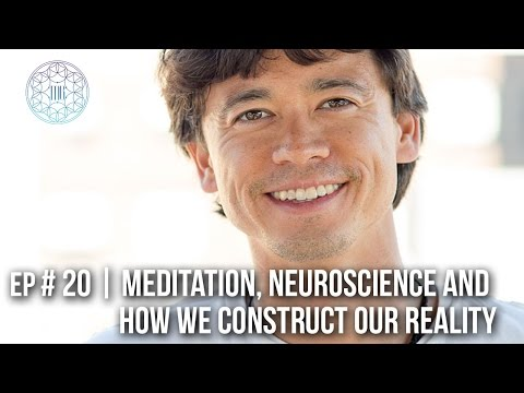 EP # 20 | Meditation, Neuroscience, and How We Construct Our Reality with Chris Aimone