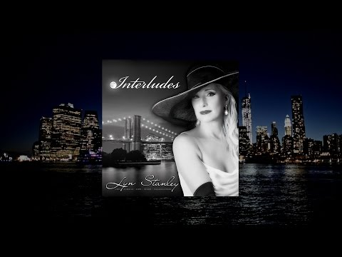 "International Recording Artist Lyn Stanley's - ""Interludes"""