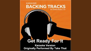 Get Ready for It (Originally Performed By Take That) (Karaoke Version)