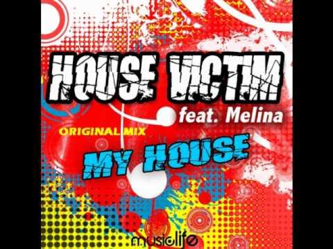 HOUSE VICTIM feat. MELINA - MY HOUSE (ORIGINAL MIX)