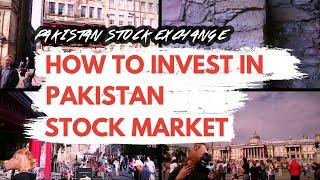 How to invest in Pakistan Stock Exchange - Pakistan Stock Market Basics
