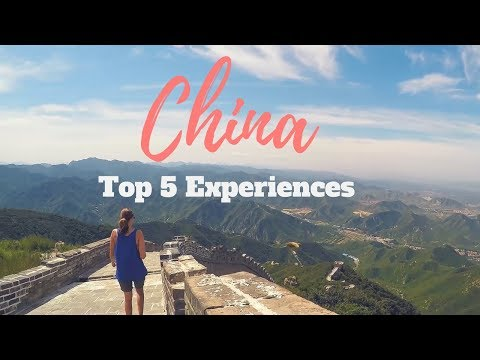 HOW TO TRAVEL CHINA | TOP 5 EXPERIENCES YOU MUST HAVE IN CHINA