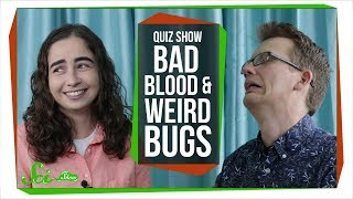 SciShow QuizShow: Bad Blood and Weird Bugs