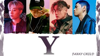 Cover images FANXY CHILD - Y (팬시차일드)  (Color Coded Lyrics Han/Rom/Eng/가사) (vostfr cc)