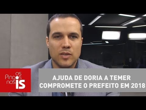 Felipe Moura Brasil: Ajuda De Doria A Temer Compromete O Prefeito Em 2018?