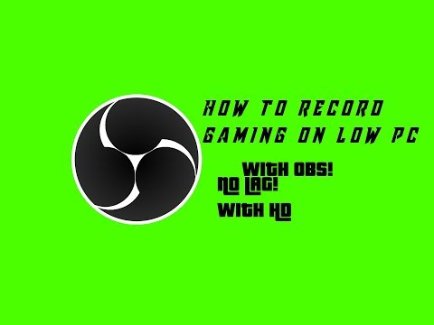 how to record gaming on low end pc!!!