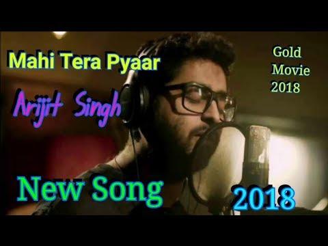 Mahi Tera Pyaar | Arijit Singh | Gold Movie 2018 | Arijit Singh Live 2018 | Full Song | Full Video