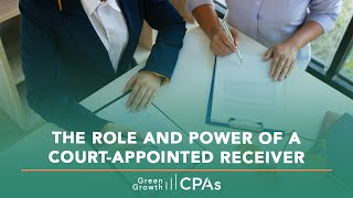 The Role and Power of a Court-Appointed Receiver