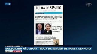 Bolsonaro não apoia troca da imagem de Nossa Senhora