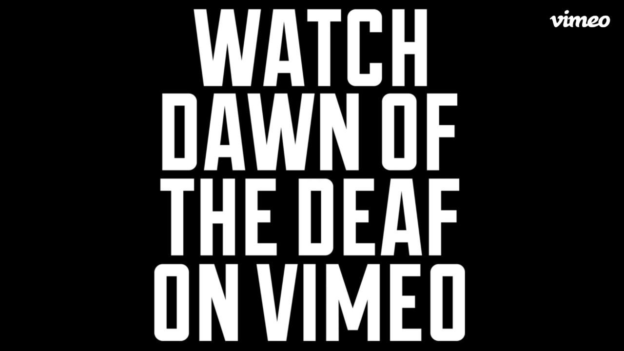 Staff Pick Premiere: Dawn of the Deaf