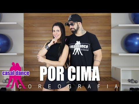 Por Cima - Dennis Feat Mc Davi | Casal Dance | Coreografia