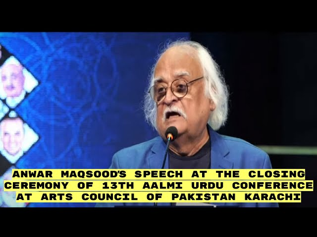 Anwar Maqsood | Day 4 | 13th Aalmi Urdu Conference | #urduconference #acpkhi #artscounsil