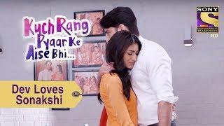 Your Favorite Character   Dev Loves Sonakshi   Kuch Rang Pyar Ke Aise Bhi