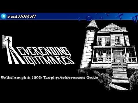 Neverending Nightmares - Walkthrough & 100% Trophy Guide (Trophy Guide) rus199410 [PS4/PS VITA]