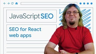 Make your React web apps discoverable - JavaScript SEO