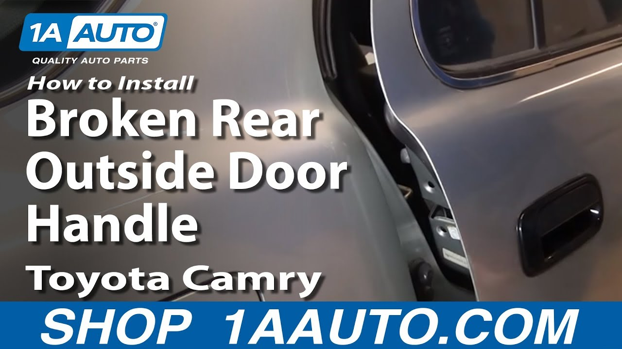 How to Install Replace Broken Rear Outside Door Handle Toyota Camry ...