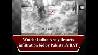 Watch: Indian Army thwarts infiltration bid by Pakistan's BAT
