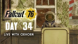 Day 34 of Fallout 76 - Live with Oxhorn