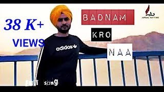 Eve badal gya keh k badnam kro na  latest punjabi song 2018.. subscribe pls❤️