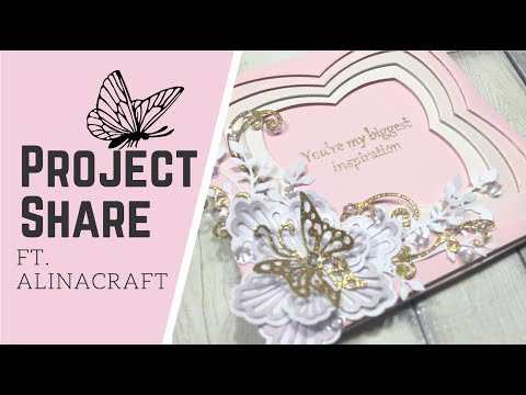 Project Shares- ft. Alinacutle new Metal Dies