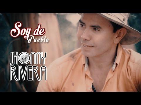 Jhonny Rivera - Soy De Pueblo (Video Oficial)