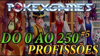 LEVEL 0 ao 250 #4 SOBRE PROFISSOES | PokexGames