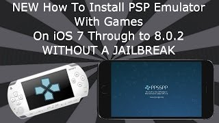 Install PSP Emulator & Games On iOS 8 / 9 / 10 / 11 / 12 NO Jailbreak iPhone iPad iPod - PPSSPP
