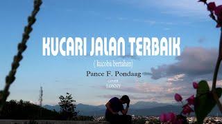 Lagu Nostalgia - KUCARI JALAN TERBAIK Pance F. Pondaag ( Lonny-COVER )