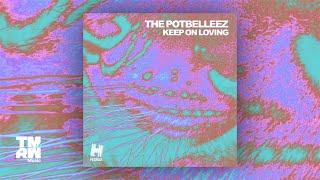The Potbelleez - Keep On Loving