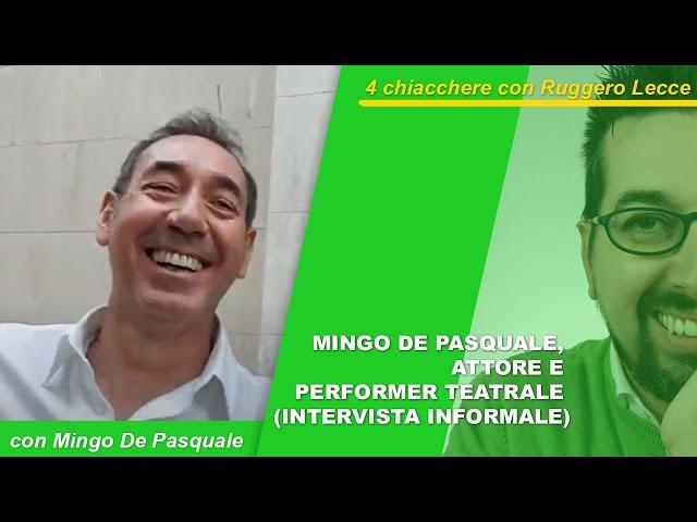 Mingo De Pasquale, attore e performer teatrale (intervista informale)