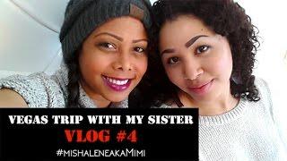 Vegas Trip with My Sister  | Mishalene aka MiMi Vlog #4