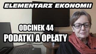 ELEMENTARZ EKONOMII - odc.44 - Podatki a opłaty