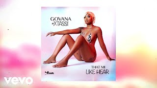 Govana - That Mi Like Hear (Official Audio) ft. Xtassi