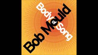 Bob Mould - Body of Sound (Full Album)