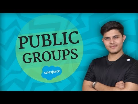 What are Public Groups in Salesforce? | How to create & use public groups?