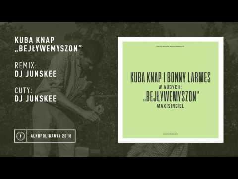 8. Kuba Knap - Bejływemyszon Dj Junskee Remix