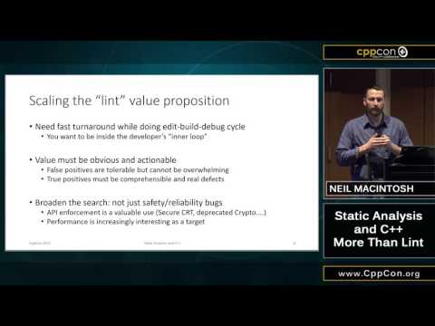 "CppCon 2015: Neil MacIntosh ""Static Analysis and C++: More Than Lint"""