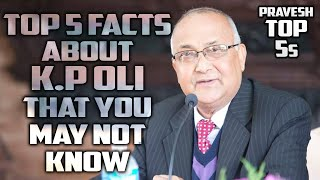 Top 5 Facts About KP Sharma Oli ( केपी शर्मा ओली ) That You May Not Know | PraveshTop5s