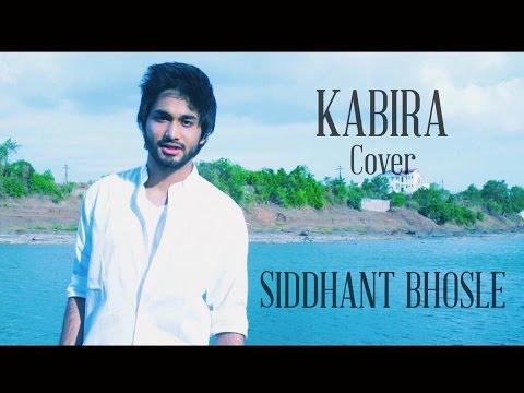 Kabira (Cover) | Siddhant Bhosle | Yeh Jawaani Hai Deewani | Ranbir Kapoor, Deepika Padukone
