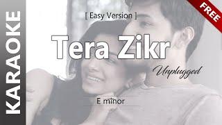 Tera Zikr   Tor Kotha - Darshan Raval (Unplugged KARAOKE)   তোর কথা   Lower Key of Em   Easy Version