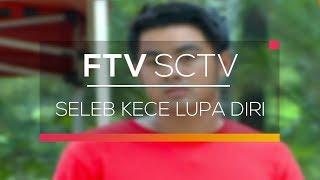 FTV Religi - Seleb Kece Lupa Diri
