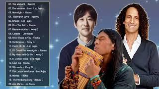 Leo Rojas, Kenny G, Yiruma : Greatest Hits 2018 Pan Flute, Saxophone, Piano : Romanti